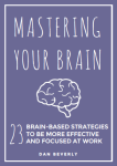 Mastering Your Brain
