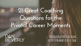 21 Great Coaching Questions for the Pivotal Career Moments
