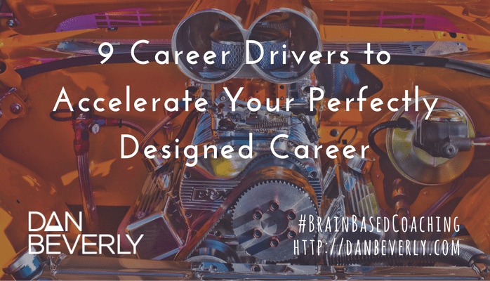 9 Career Drivers to Accelerate Your Perfectly Designed Career