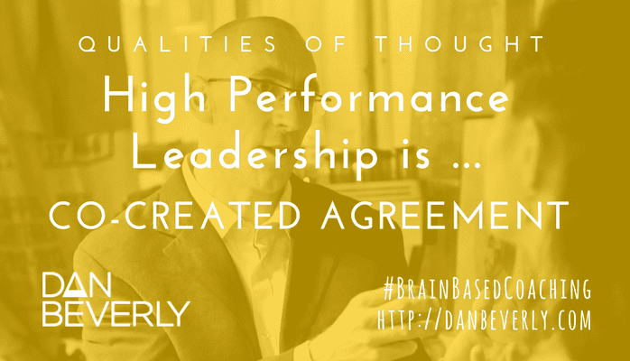 High Performance Leadership Is Co Created Agreement Dan Beverly